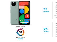 Google Pixel 5 DxOMark拍照评测:刚刚赶上华为Mate 30 Pro